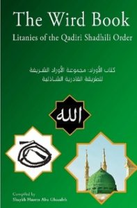 The Wird Book: Litanies of the Qadiri Shadhili Order